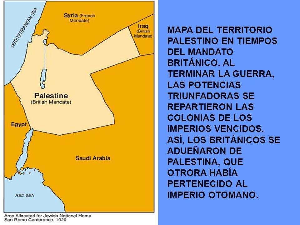 MAPA DEL TERRITORIO PALESTINO EN TIEMPOS DEL MANDATO BRITÁNICO. AL TERMINAR LA GUERRA, LAS POTENCIAS TRIUNFADORAS SE REPARTIERON LAS COLONIAS DE LOS I