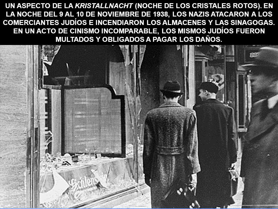 UN ASPECTO DE LA KRISTALLNACHT (NOCHE DE LOS CRISTALES ROTOS). EN LA NOCHE DEL 9 AL 10 DE NOVIEMBRE DE 1938, LOS NAZIS ATACARON A LOS COMERCIANTES JUD