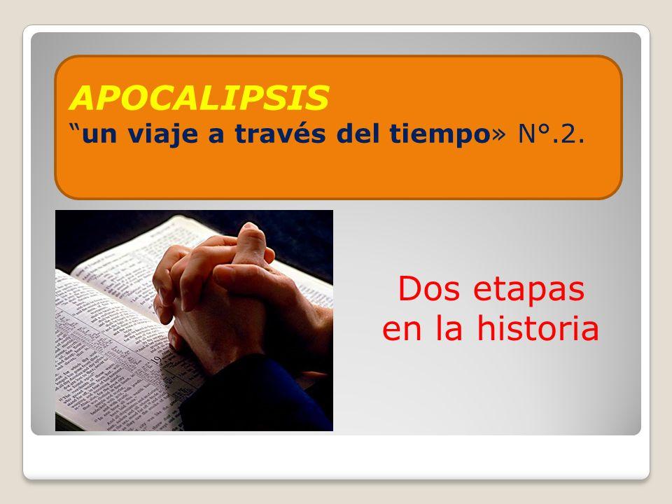 APOCALIPSISun viaje a través del tiempo» N°.2. Dos etapas en la historia