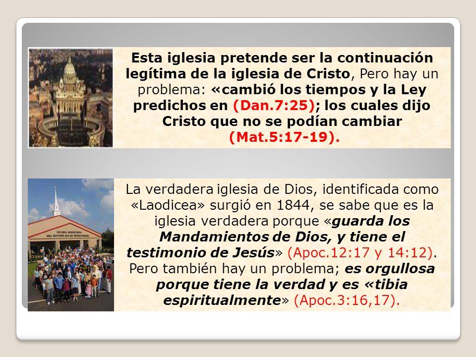 Esta iglesia pretende ser la continuación legítima de la iglesia de Cristo, Pero hay un problema: «cambió los tiempos y la Ley predichos en (Dan.7:25)