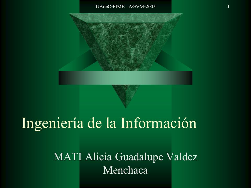 UAdeC-FIME AGVM-20052 Inicio de la Planeación (Cont) Long Range Data/System Planning Guide I.- Planning Initiation Steps a.Determine scope and objectives of EAP b.Create a Vision c.