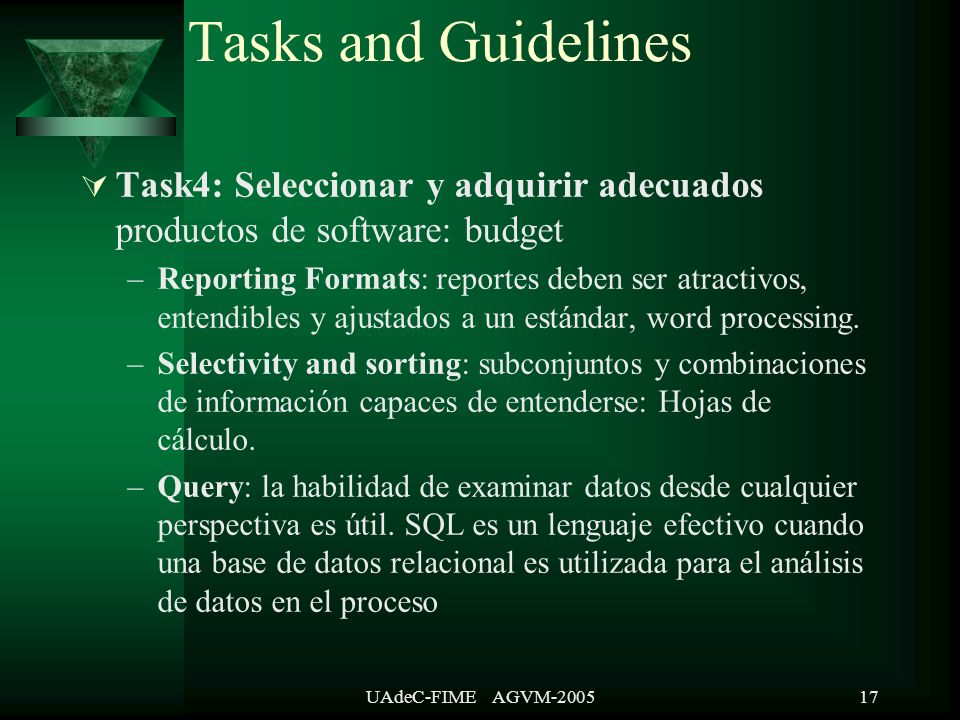 UAdeC-FIME AGVM-200517 Task4: Seleccionar y adquirir adecuados productos de software: budget –Reporting Formats: reportes deben ser atractivos, entendibles y ajustados a un estándar, word processing.