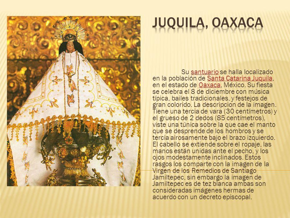 Su santuario se halla localizado en la población de Santa Catarina Juquila, en el estado de Oaxaca, México. Su fiesta se celebra el 8 de diciembre con