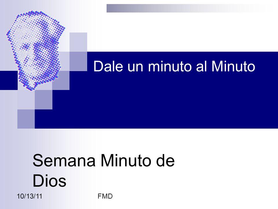 10/13/11FMD Dale un minuto al Minuto Semana Minuto de Dios