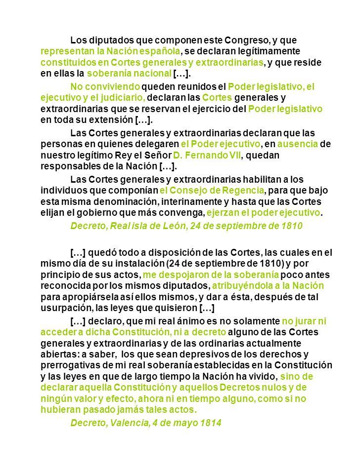 Los diputados que componen este Congreso, y que representan la Nación española, se declaran legítimamente constituidos en Cortes generales y extraordi
