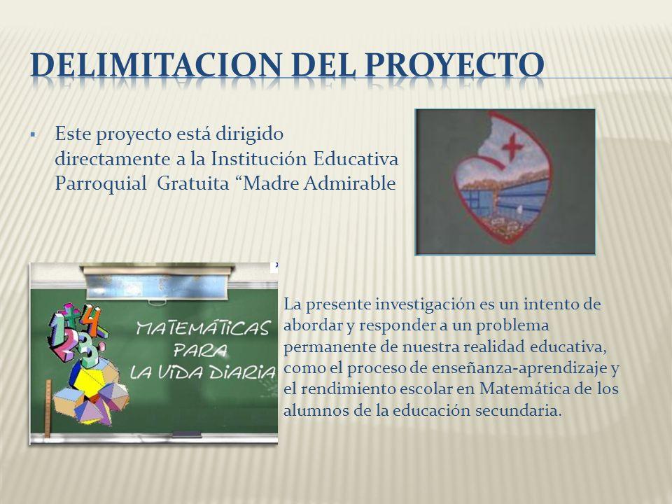 Este proyecto está dirigido directamente a la Institución Educativa Parroquial Gratuita Madre Admirable La presente investigación es un intento de abo