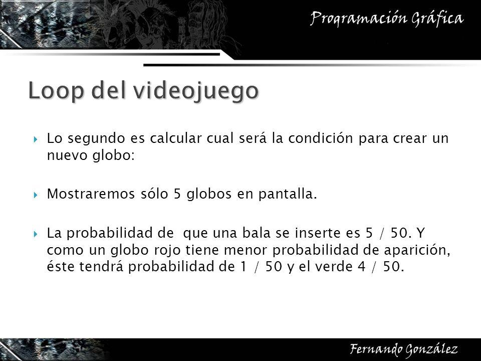 Lo segundo es calcular cual será la condición para crear un nuevo globo: Mostraremos sólo 5 globos en pantalla.