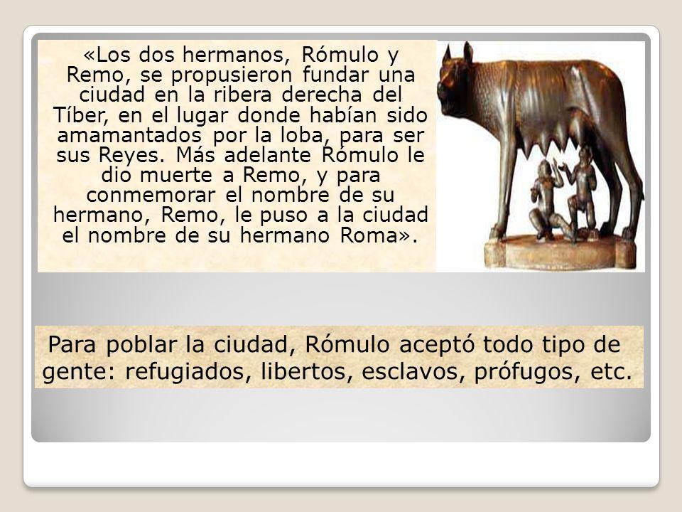 «Los dos hermanos, Rómulo y Remo, se propusieron fundar una ciudad en la ribera derecha del Tíber, en el lugar donde habían sido amamantados por la lo