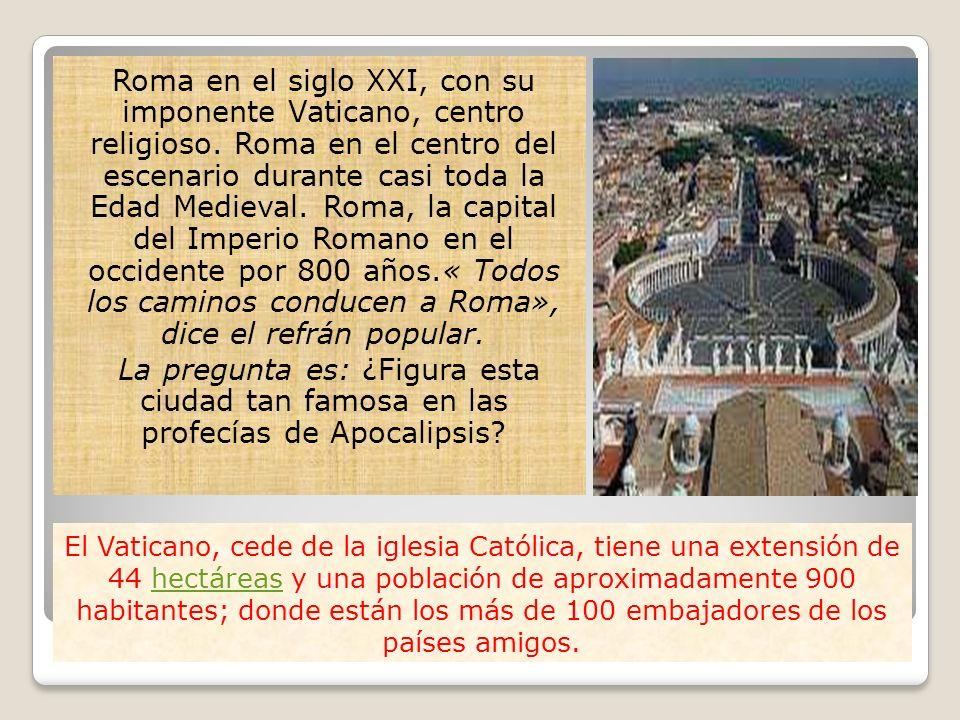 El Vaticano, cede de la iglesia Católica, tiene una extensión de 44 hectáreas y una población de aproximadamente 900 habitantes; donde están los más d