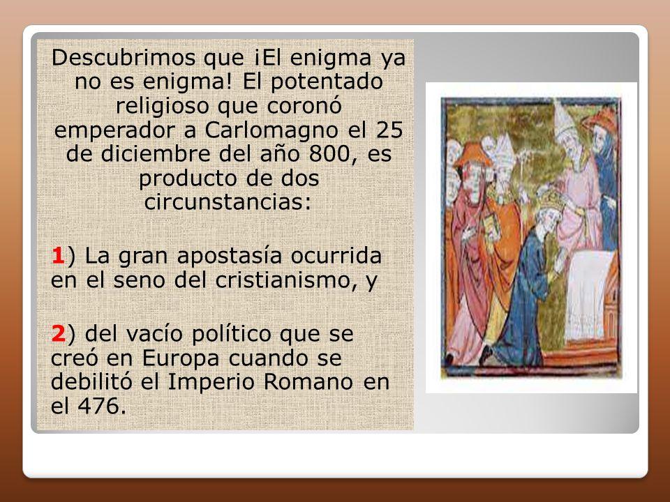 Descubrimos que ¡El enigma ya no es enigma! El potentado religioso que coronó emperador a Carlomagno el 25 de diciembre del año 800, es producto de do