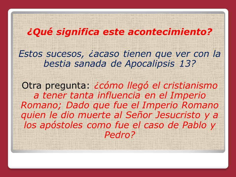 ¿Qué significa este acontecimiento? Estos sucesos, ¿acaso tienen que ver con la bestia sanada de Apocalipsis 13? Otra pregunta: ¿cómo llegó el cristia