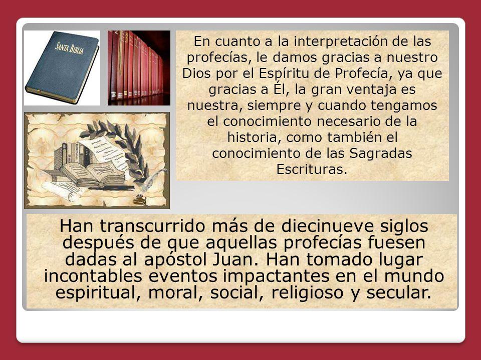 Han transcurrido más de diecinueve siglos después de que aquellas profecías fuesen dadas al apóstol Juan. Han tomado lugar incontables eventos impacta