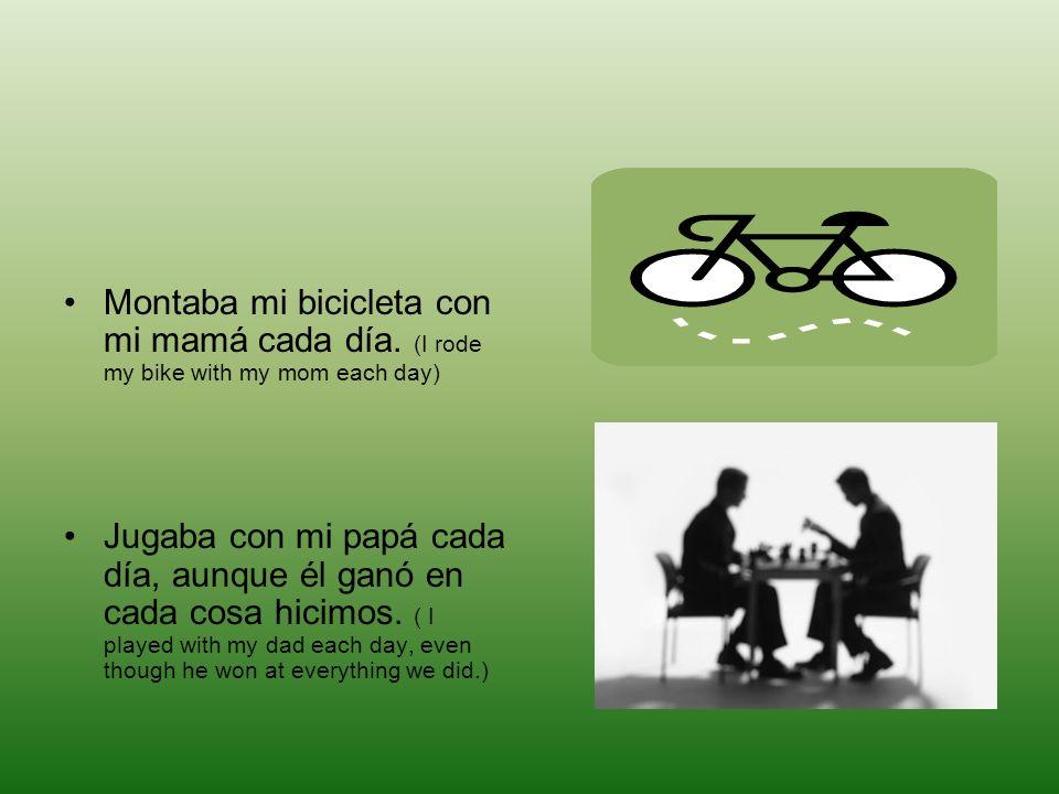 Montaba mi bicicleta con mi mamá cada día.
