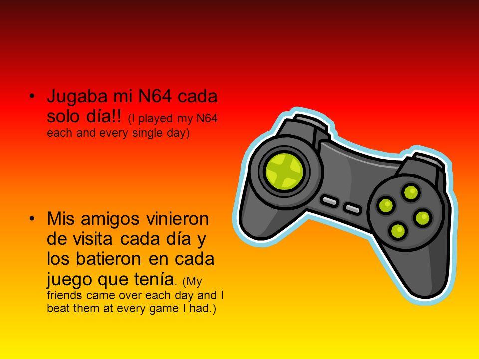 Jugaba mi N64 cada solo día!.