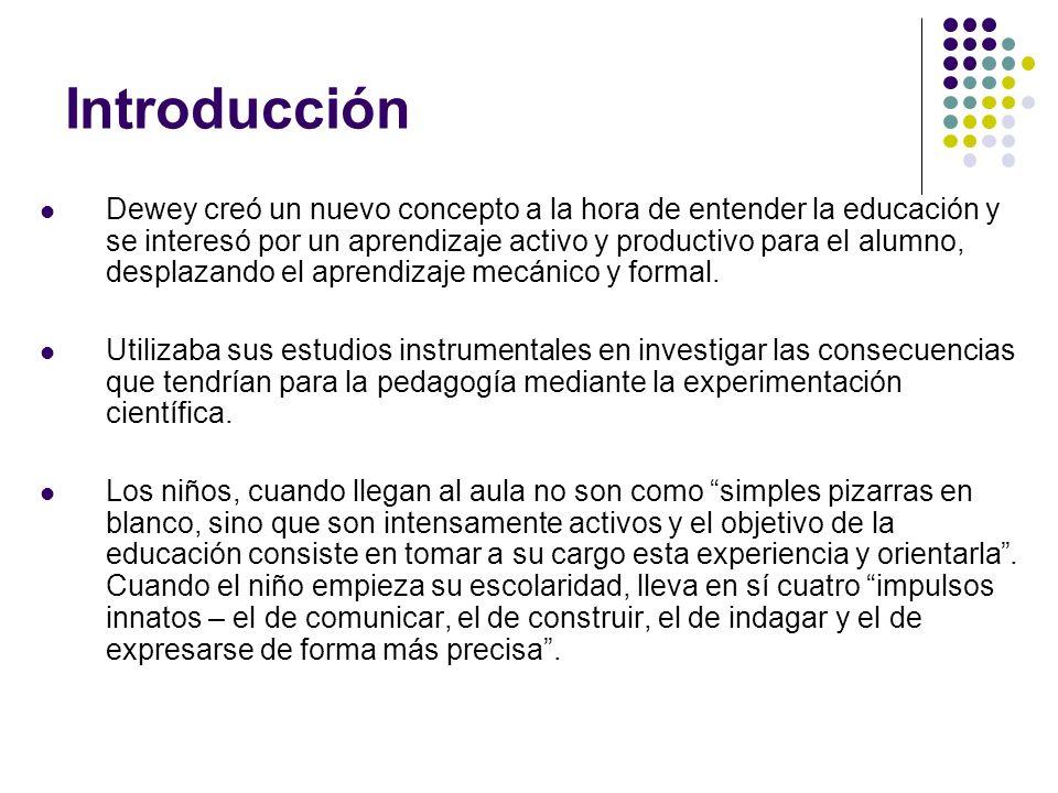 Teorías Educativas En sus Teorías Educativas podemos diferenciar dos: El Experimentalismo.