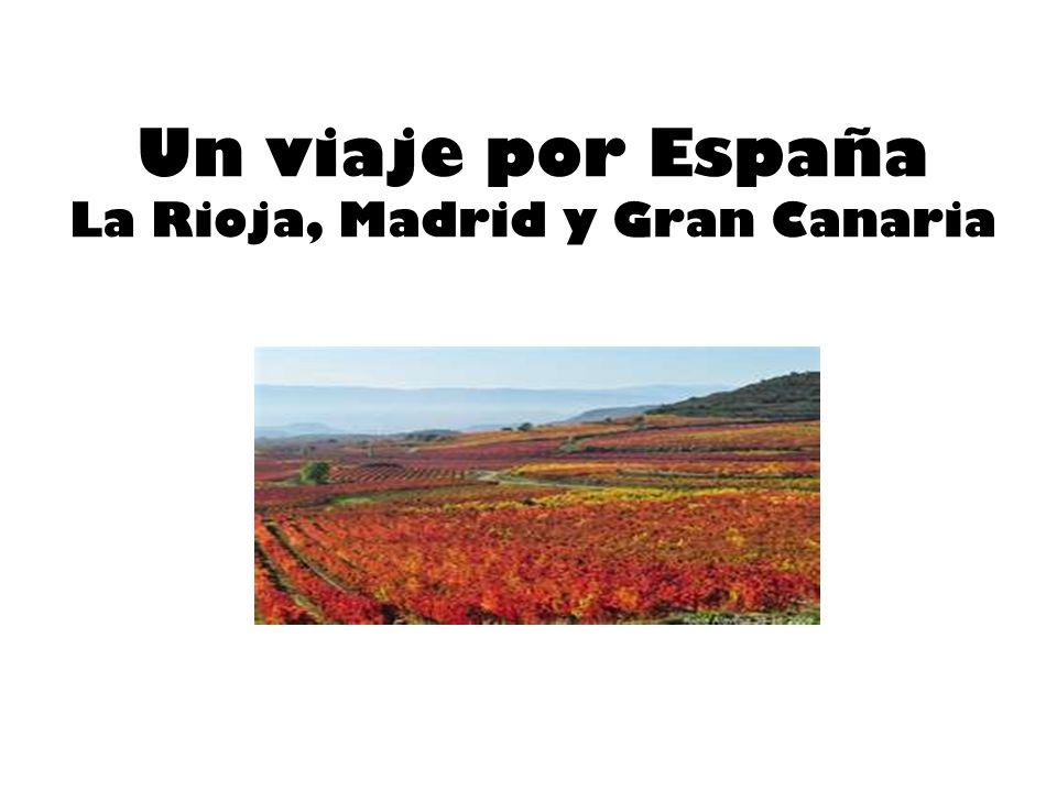 Un viaje por España La Rioja, Madrid y Gran Canaria l