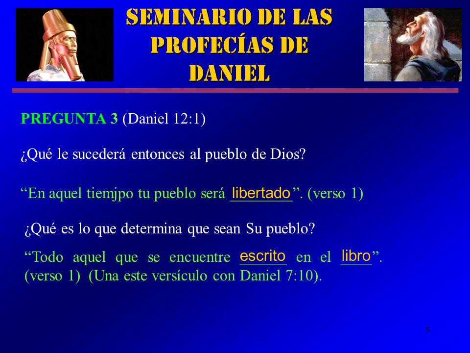 5 ¿Qué es lo que determina que sean Su pueblo? Todo aquel que se encuentre ______ en el ____. (verso 1) (Una este versículo con Daniel 7:10). En aquel
