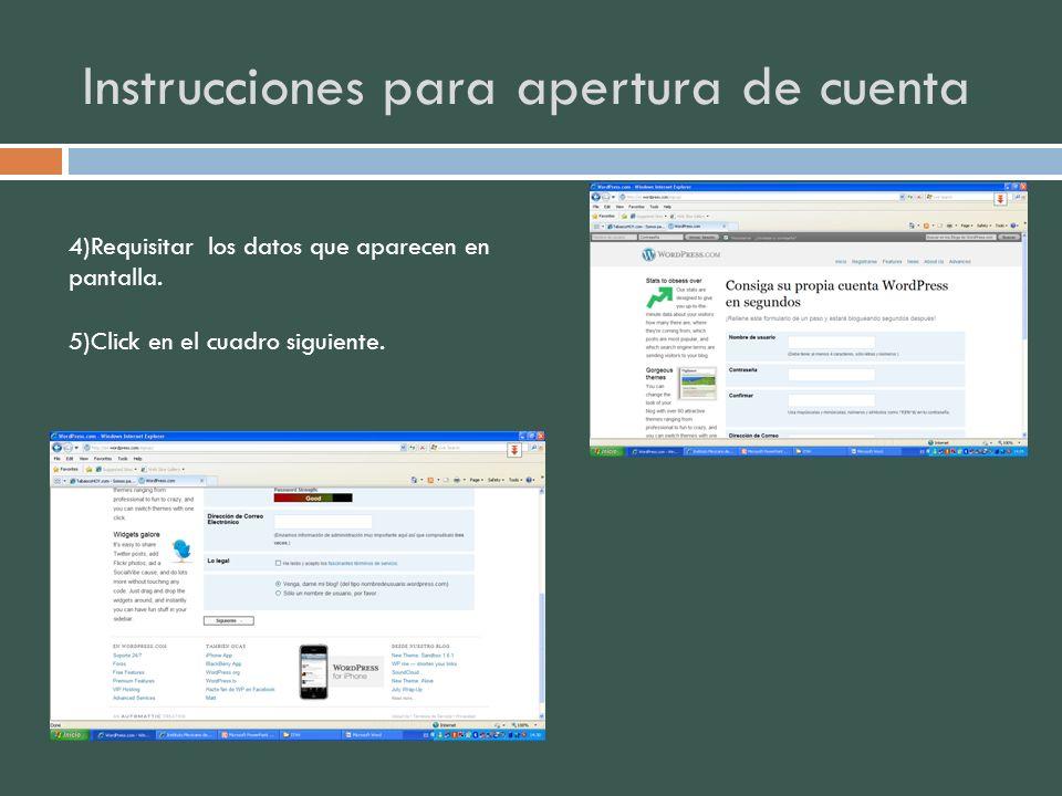 Instrucciones para apertura de cuenta 4)Requisitar los datos que aparecen en pantalla. 5)Click en el cuadro siguiente.