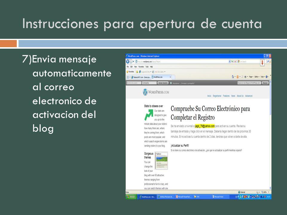 Instrucciones para apertura de cuenta 7)Envia mensaje automaticamente al correo electronico de activacion del blog