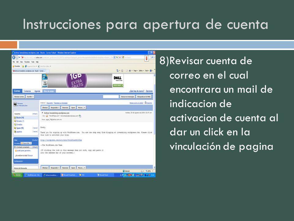 Instrucciones para apertura de cuenta 8)Revisar cuenta de correo en el cual encontrara un mail de indicacion de activacion de cuenta al dar un click e
