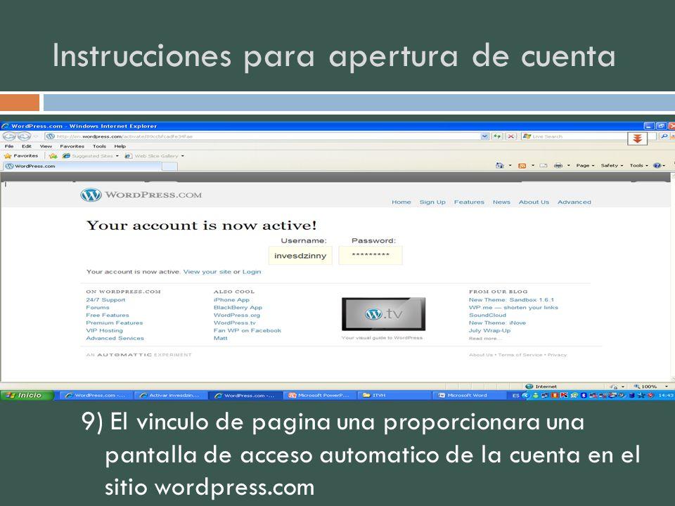 Instrucciones para apertura de cuenta 9) El vinculo de pagina una proporcionara una pantalla de acceso automatico de la cuenta en el sitio wordpress.c