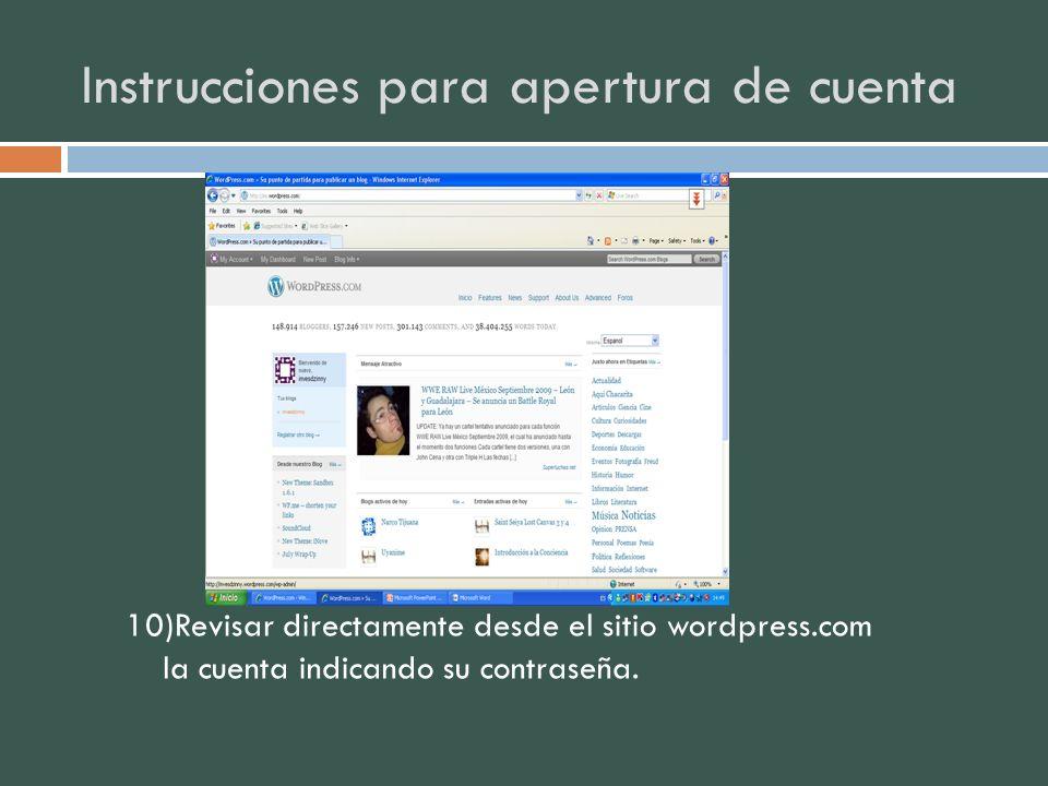 Instrucciones para apertura de cuenta 10)Revisar directamente desde el sitio wordpress.com la cuenta indicando su contraseña.