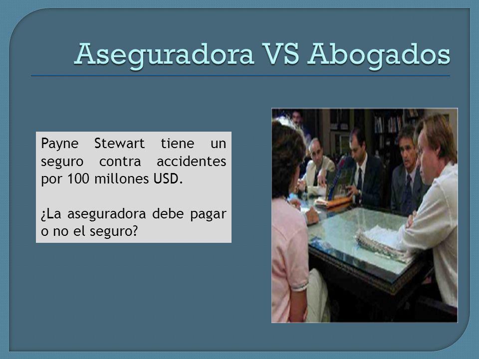 Payne Stewart tiene un seguro contra accidentes por 100 millones USD.