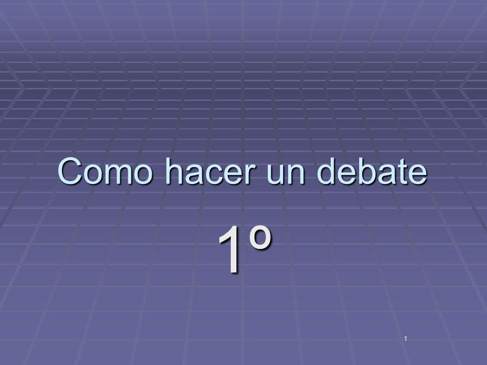 1 Como hacer un debate 1º