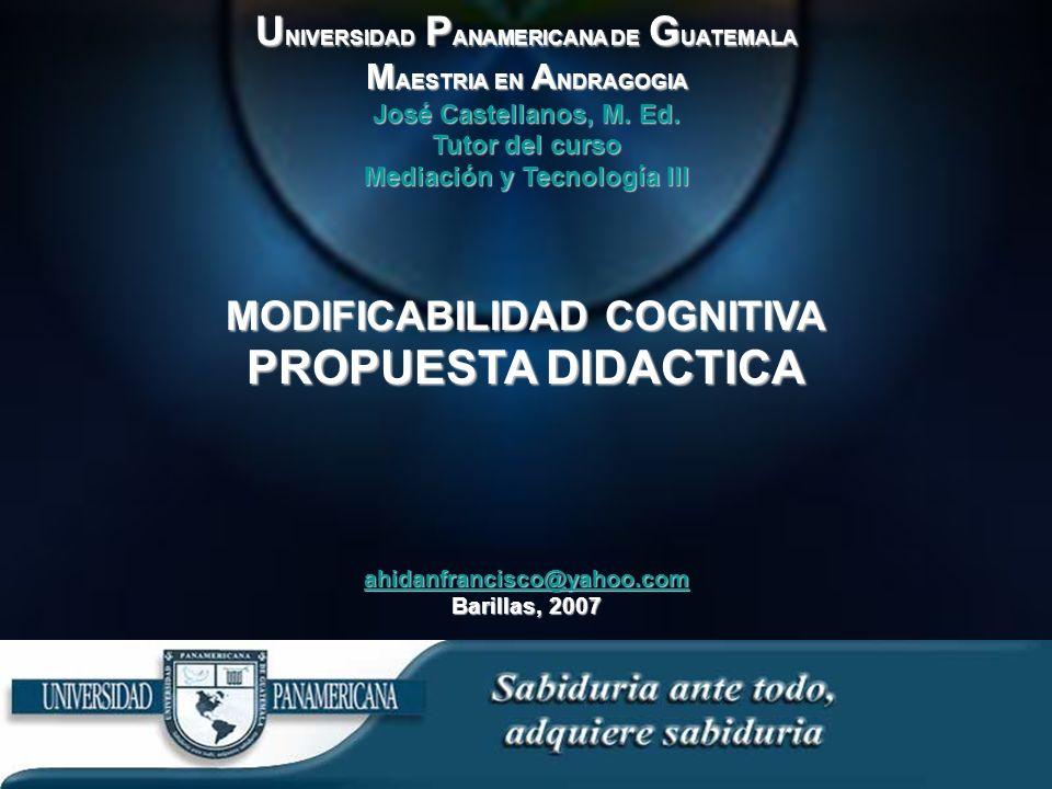 U NIVERSIDAD U NIVERSIDAD P ANAMERICANA P ANAMERICANA DE DE G UATEMALA M AESTRIA M AESTRIA EN EN A NDRAGOGIA José Castellanos, M.