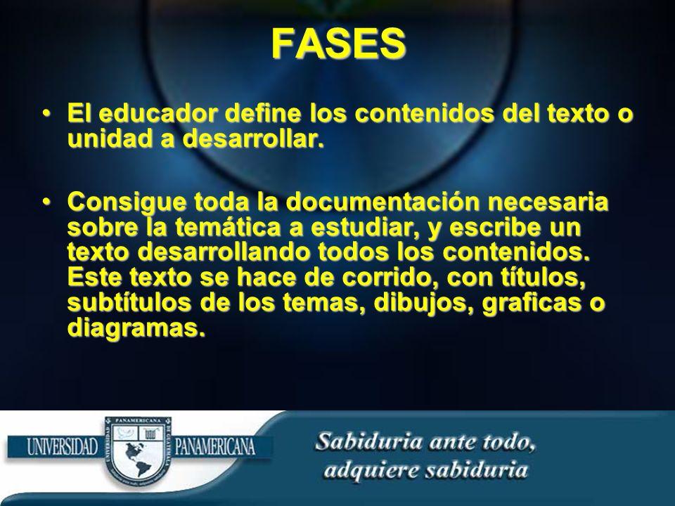 El educador define los contenidos del texto o unidad a desarrollar.El educador define los contenidos del texto o unidad a desarrollar.