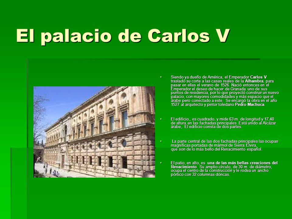 El palacio de Carlos V Siendo ya dueño de América, el Emperador Carlos V trasladó su corte a las casas reales de la Alhambra, para pasar en ellas el v