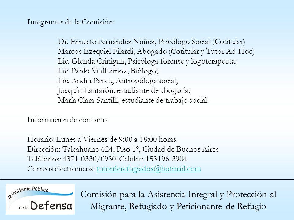 Comisión para la Asistencia Integral y Protección al Migrante, Refugiado y Peticionante de Refugio Integrantes de la Comisión: Dr. Ernesto Fernández N