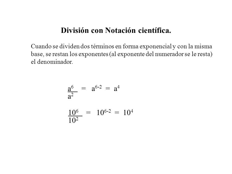 Multiplicación con notación científica Cuando se multiplican dos o más términos en forma exponencial y con la misma base, se suman los exponentes y se