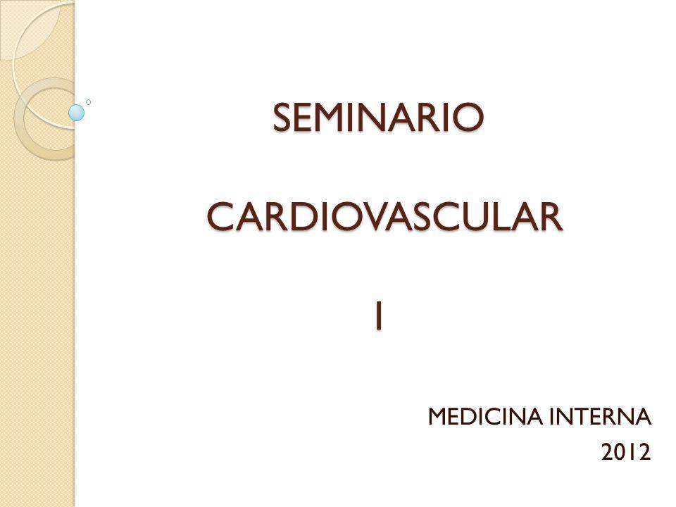 SEMINARIO CARDIOVASCULAR I MEDICINA INTERNA 2012