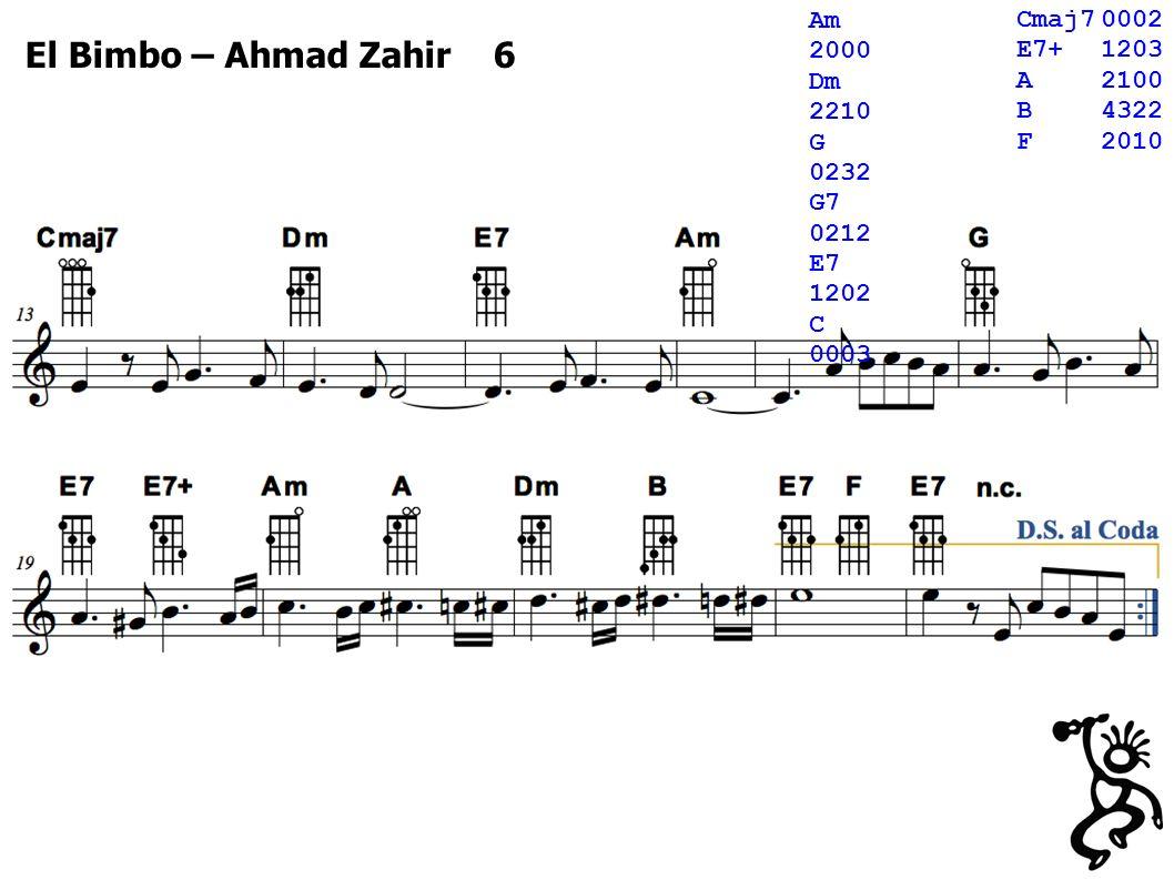 El Bimbo – Ahmad Zahir 6 Cmaj70002 E7+1203 A2100 B4322 F2010 Am 2000 Dm 2210 G 0232 G7 0212 E7 1202 C 0003