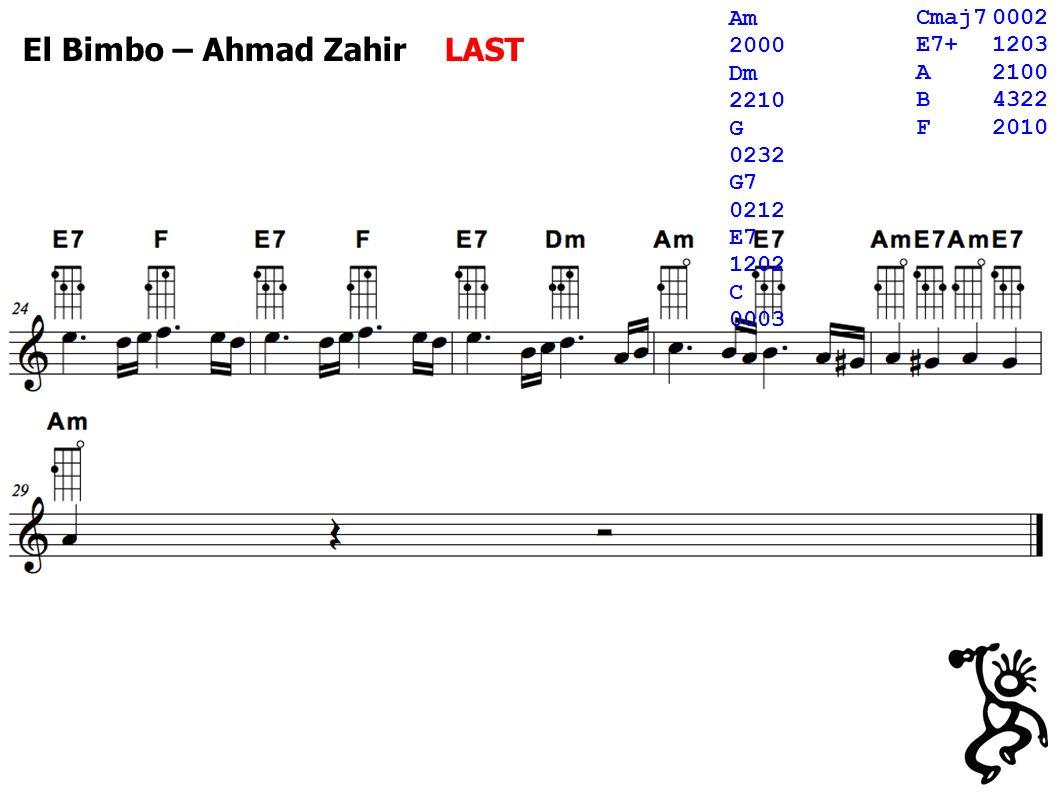 El Bimbo – Ahmad Zahir LAST Cmaj70002 E7+1203 A2100 B4322 F2010 Am 2000 Dm 2210 G 0232 G7 0212 E7 1202 C 0003