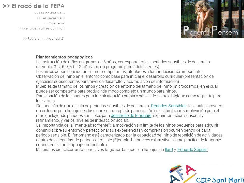 >> El racó de la PEPA >> Les nostres veus >> Les seves veus >> Què fem? >> Xerrades i altres activitats >> Reciclem – Agenda 21 P arlem i P ensem Plan