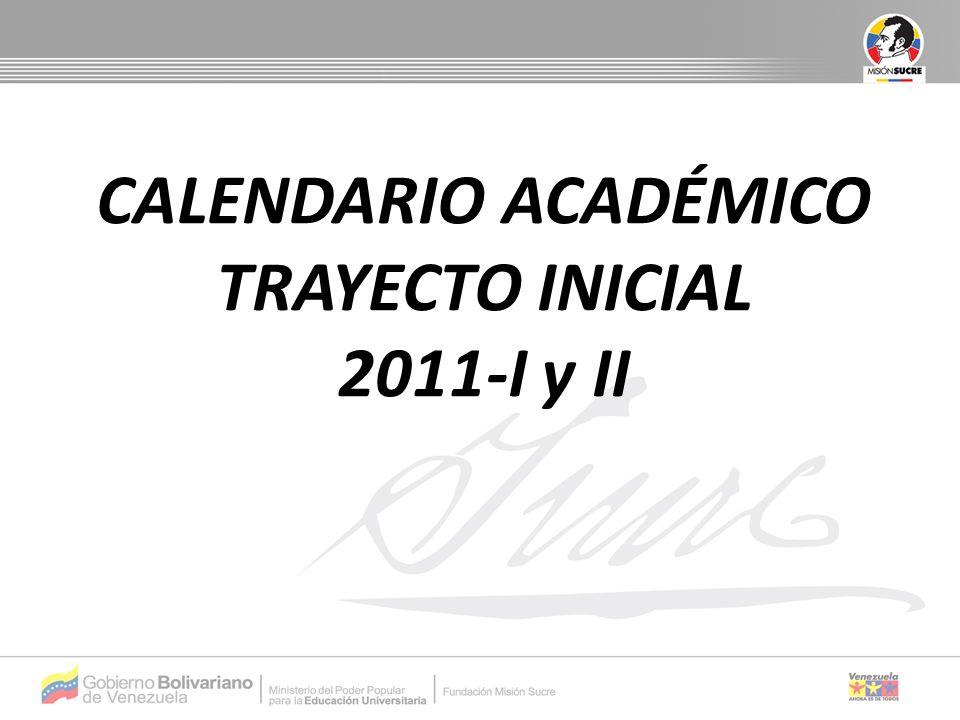 CALENDARIO ACADÉMICO TRAYECTO INICIAL 2011-I y II