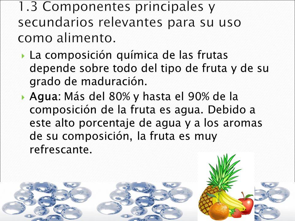 La composición química de las frutas depende sobre todo del tipo de fruta y de su grado de maduración. Agua: Más del 80% y hasta el 90% de la composic
