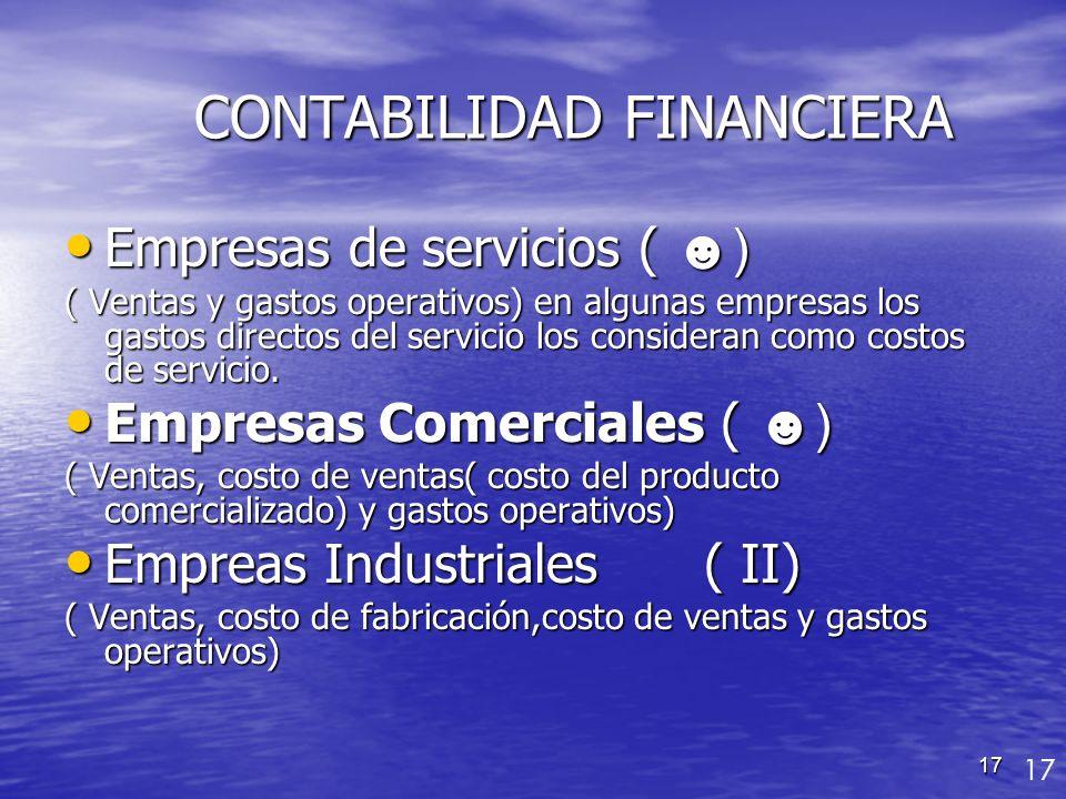 17 CONTABILIDAD FINANCIERA CONTABILIDAD FINANCIERA Empresas de servicios ( ) Empresas de servicios ( ) ( Ventas y gastos operativos) en algunas empres