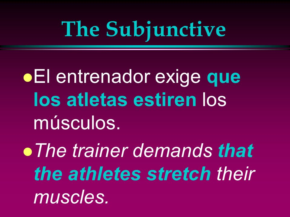 The Subjunctive l Sugiero que bebas agua antes de correr. l I suggest that you drink water before running.