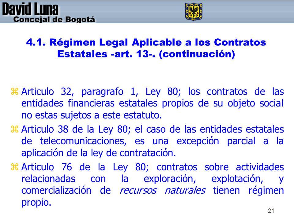 21 4.1. Régimen Legal Aplicable a los Contratos Estatales -art. 13-. (continuación) zArticulo 32, paragrafo 1, Ley 80; los contratos de las entidades
