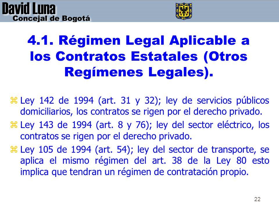 22 4.1. Régimen Legal Aplicable a los Contratos Estatales (Otros Regímenes Legales). zLey 142 de 1994 (art. 31 y 32); ley de servicios públicos domici