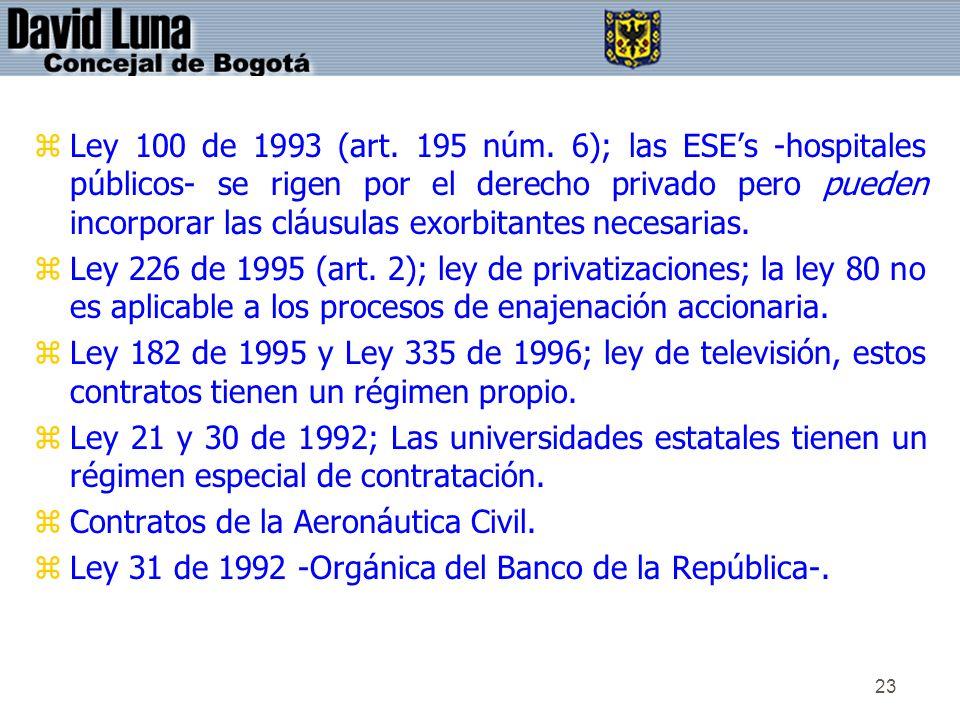 23 zLey 100 de 1993 (art. 195 núm. 6); las ESEs -hospitales públicos- se rigen por el derecho privado pero pueden incorporar las cláusulas exorbitante