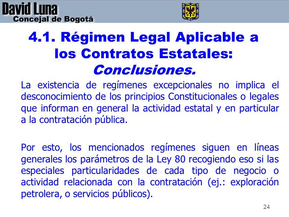 24 4.1. Régimen Legal Aplicable a los Contratos Estatales: Conclusiones. La existencia de regímenes excepcionales no implica el desconocimiento de los