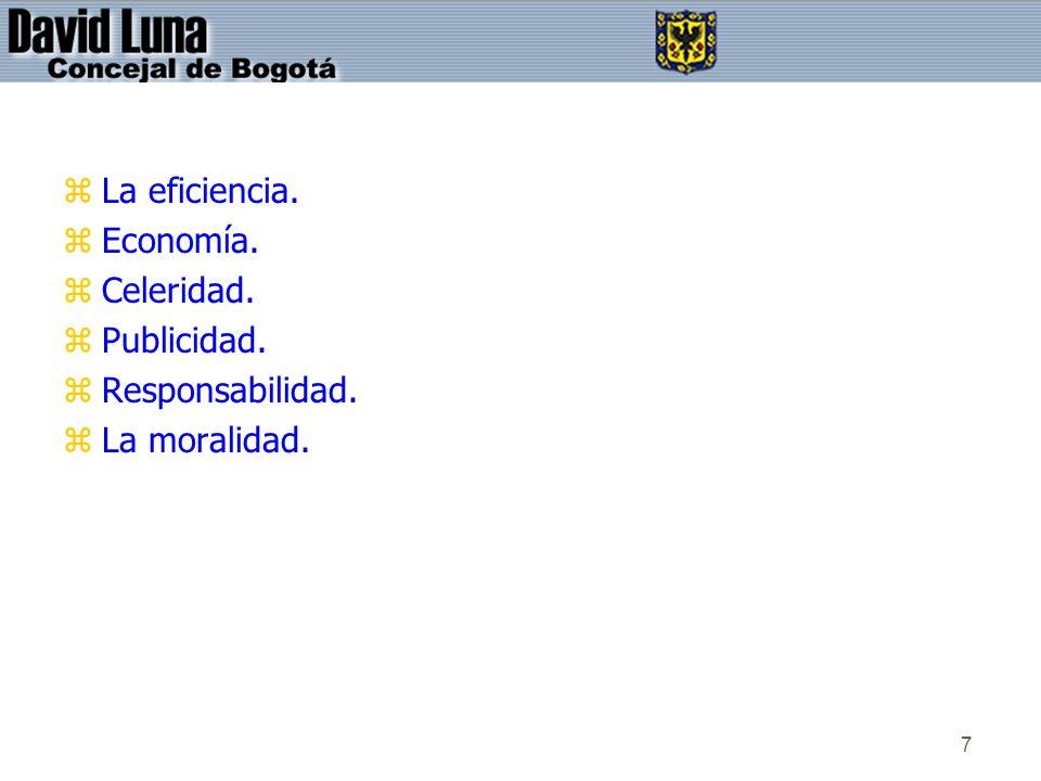 7 zLa eficiencia. zEconomía. zCeleridad. zPublicidad. zResponsabilidad. zLa moralidad.