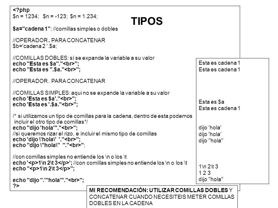 <?php $nombre= ; $nombre= Juan ; $apellidos= Perez ; // no se suman las cadenas, sino que se concatenan con el operador.
