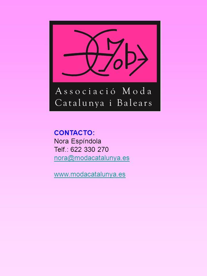 CONTACTO: Nora Espíndola Telf.: 622 330 270 nora@modacatalunya.es www.modacatalunya.es