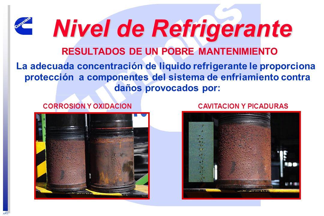 ARM RESULTADOS DE UN POBRE MANTENIMIENTO La adecuada concentración de liquido refrigerante le proporciona protección a componentes del sistema de enfr