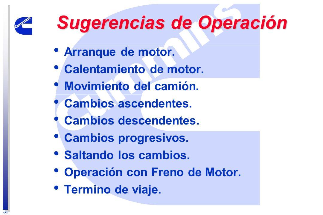 ARM Sugerencias de Operación Arranque de motor. Calentamiento de motor. Movimiento del camión. Cambios ascendentes. Cambios descendentes. Cambios prog